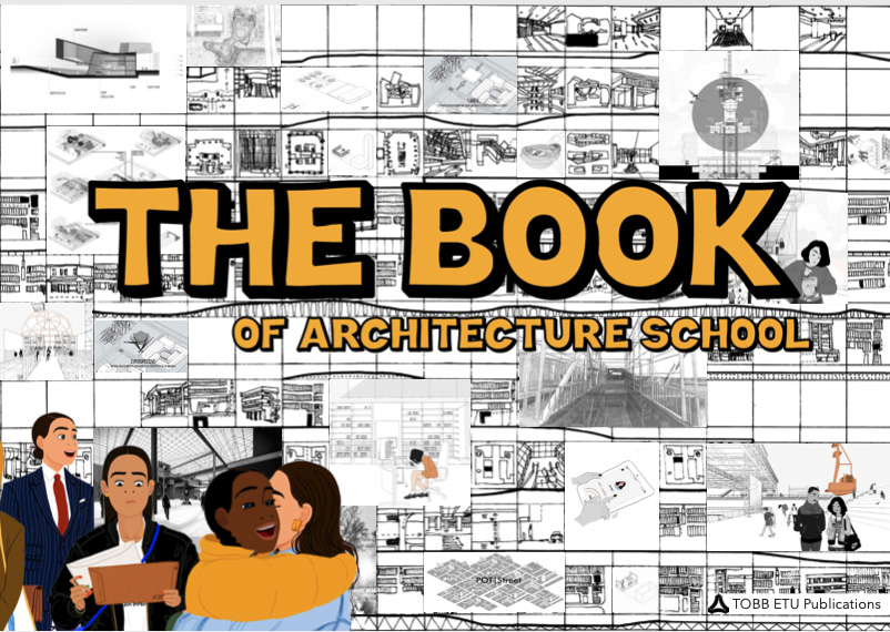 """The Book of Architecture School"" is out from TOBB ETU Publications"